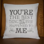 You're The Best Thing pillow cover