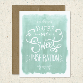 You're My Sweet Inspiration Card