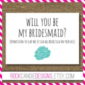 Will You Be My Bridesmaid Permission To Slap Me if I Go All Bridezilla on Your Ass Card