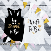 Wife to be, and drunk to be