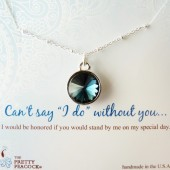 "Can't Say ""I do"" Without You Bridesmaid and Flower Girl Pendants"
