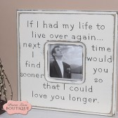 Found you sooner, LOVE you longer, picture frame