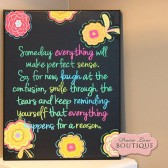Someday everything will make perfect sense, Quote Canvas
