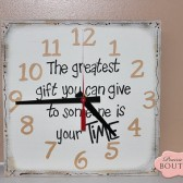The greatest gift you can give to someone is your TIME, hand painted Clock