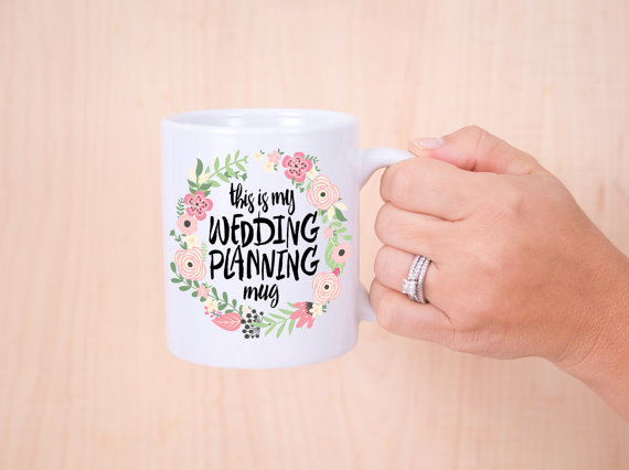 this is my wedding planning mug - 2