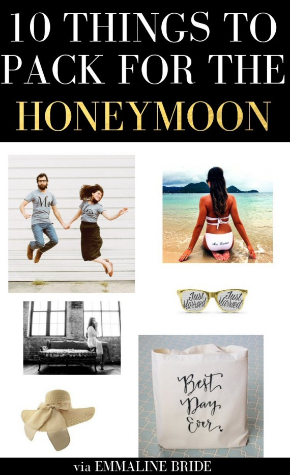 10 Things to Pack for the Honeymoon   http://emmalinebride.com/bride/pack-for-the-honeymoon/