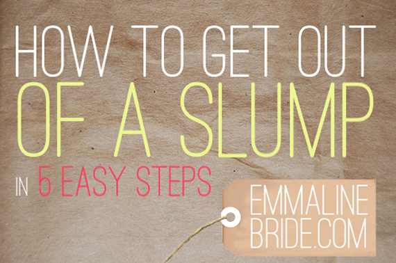 how to get out of a slump