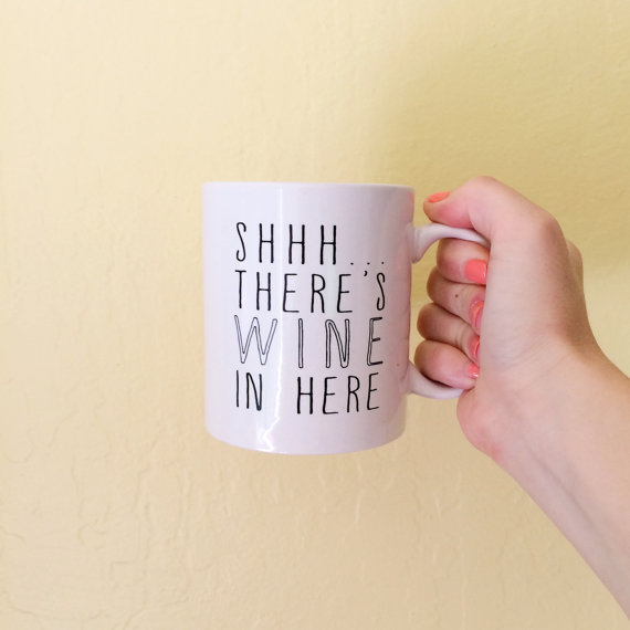 shhh theres wine in here coffee mug by BrittanyGarnerDesign | unique gifts for mom
