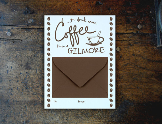you-drink-more-coffee-than-a-gilmore-gift-card-holder