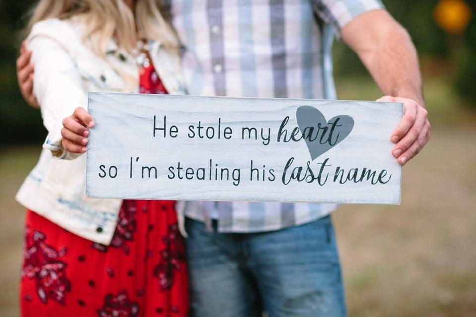 he stole my heart so i'm stealing his last name sign
