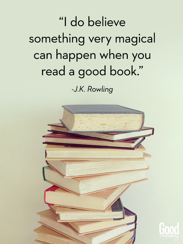 """""""I do believe something very magical can happen when you read a good book."""" - J.K. Rowling 