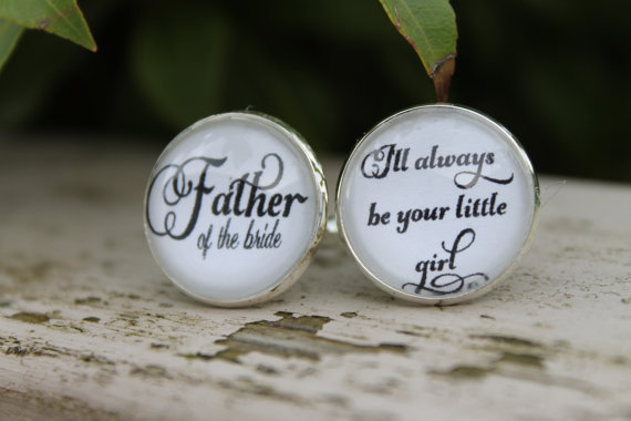Father of the Bride Cufflinks Ill Always Be Your Little Girl