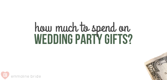 how-much-to-spend-on-wedding-party-gifts
