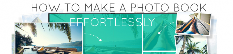 how-to-make-a-photo-book-effortlessly
