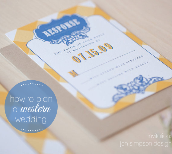 How to Plan a Western Themed Wedding (invites: jen simpson design)