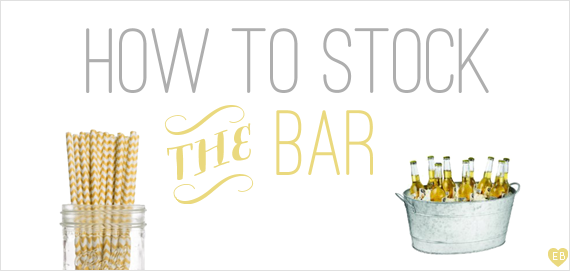 How to Stock the Bar at a Wedding via EmmalineBride.com