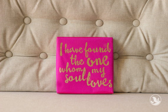20 Valentines Day Gift Ideas - i have found the one whom my soul loves canvas