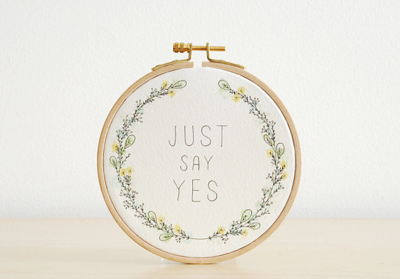 wedding proposal just say yes wedding hoop art
