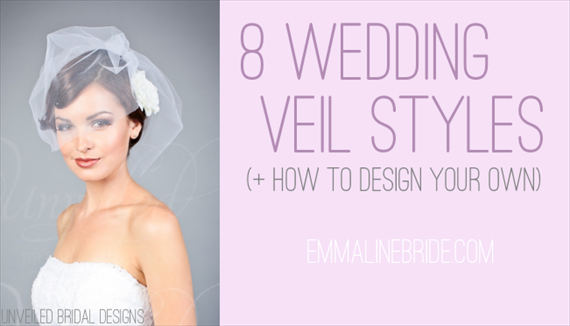 8 Wedding Veil Styles + How to Design Your Own (by EmmalineBride.com, veil by Unveiled Bridal Designs) #handmade #wedding #veils