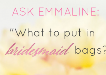 what to put in bridesmaid bags