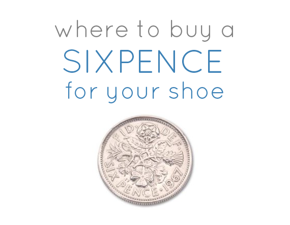 Where to Buy a Sixpence for your Shoe